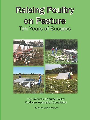 Raising Poultry on Pasture By Padgham, Jody L. (EDT)